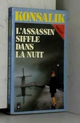 Heinz G. Konsalik - L'Assassin siffle dans la nuit