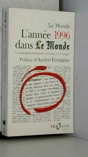 """Collectif - L'année 1996 dans """"Le Monde"""" : Les principaux événements en France et à l'étranger"""