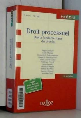 Serge Guinchard, Cécile Chainais, Constantin... - Droit processuel. Droits fondamentaux du procès - 8e éd.