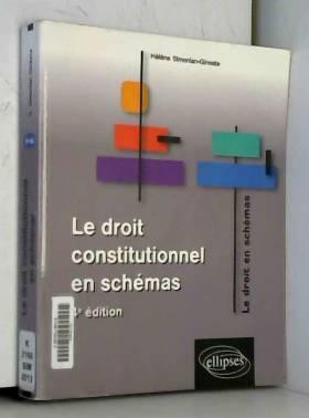 Hélène Simonian-Gineste - Le Droit Constitutionnel en Schémas