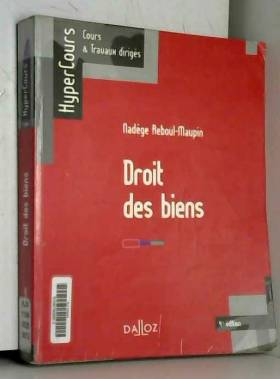Droit des biens - 4e éd.:...