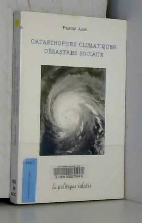 Catastrophes climatiques,...