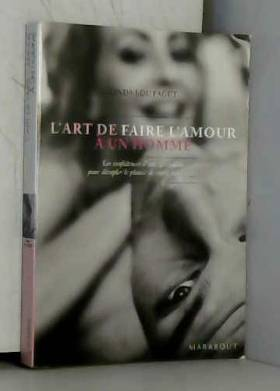 L'art de faire l'amour à un...