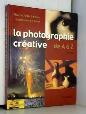 LA PHOTOGRAPHIE CREATIVE DE...