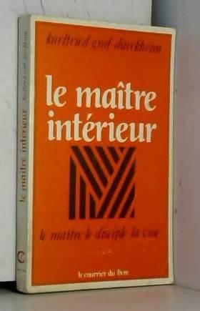 Le Maître intérieur : Le...