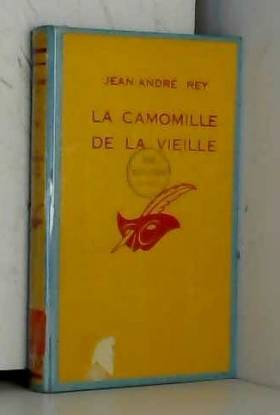 REY JEAN-ANDRE - La camomille de la vieille