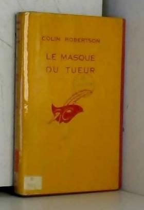 ROBERTSON COLIN - Le masque du tueur