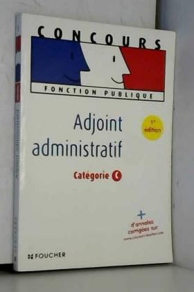 Adjoint administratif :...