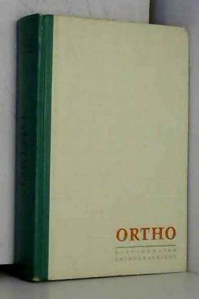 Ortho. dictionnaire...