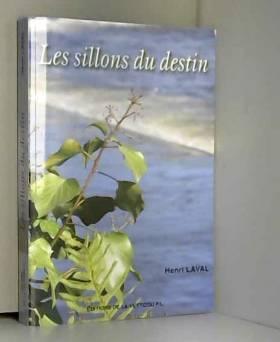 Henri Laval - Les sillons du destin