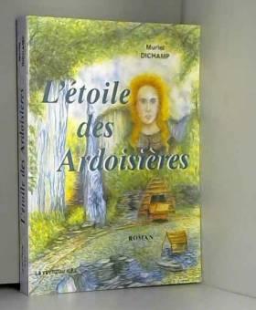 Muriel Dichamp - L'étoile des Ardoisières