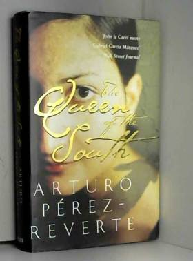 Arturo Perez-Reverte - The Queen of the South