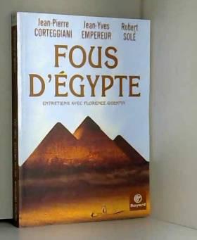 Fous d'Egypte : Entretiens...