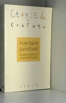 Charlelie  Couture - Inventaire paradoxal de petits plaisirs et de grandes haines