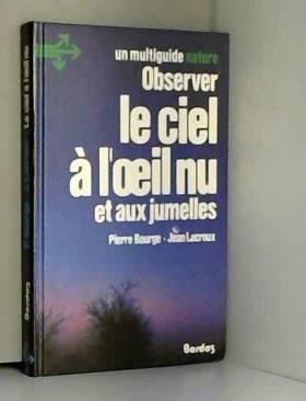 Jean Lacroux - Observer le ciel à l'oeil nu et aux jumelles