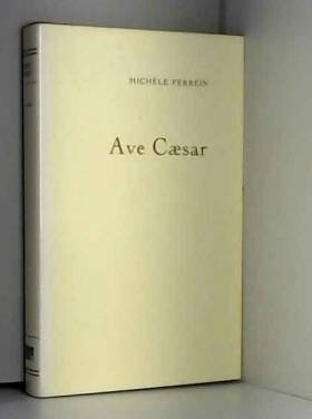 Michèle Perrein - Ave Caesar