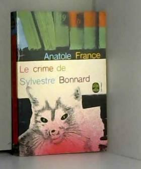 FRANCE ANATOLE - Le crime de sylvestre bonnard