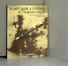 Charlotte Volper - Le petit guide à trimbaler de l'imaginaire français
