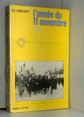 R.G. Nobecourt. - L'année du 11 novembre 1918.