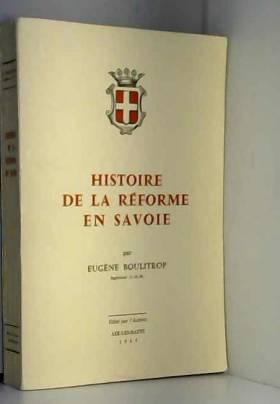Eugène Boulitrop - Eugène Boulitrop,... Histoire de la Réforme en Savoie