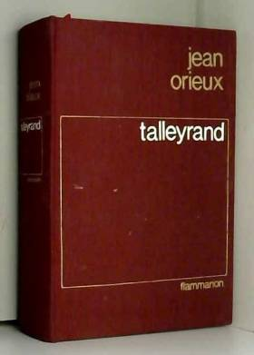 Talleyrand ou le sphinx...