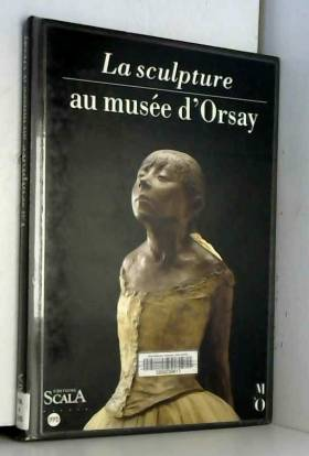 La sculpture au musée d'Orsay