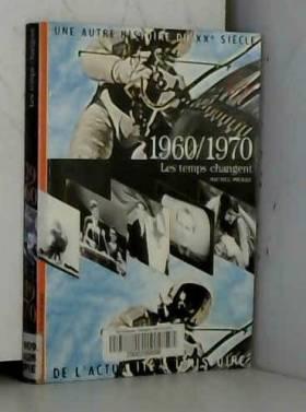 1960-1970, les temps changent