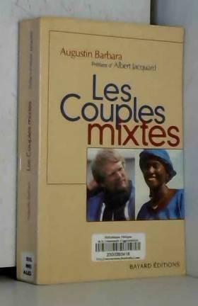 Augustin Barbara et Albert Jacquard - Les couples mixtes