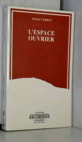 Michel Verret et Joseph Creusen - L'Espace ouvrier