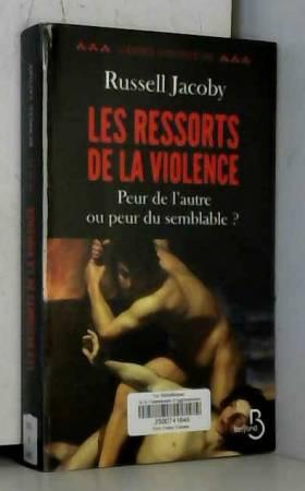 Russell Jacoby - Les Ressorts de la violence