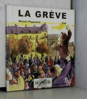 Michel Piquemal et Zaü - La Greve (la)