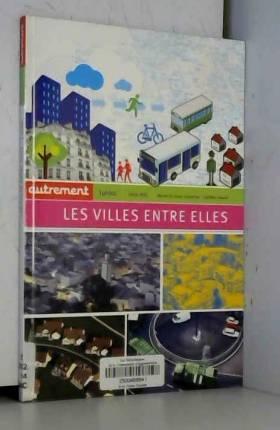 Michel Da Costa Gonçalves et Geoffrey Galand - Les villes entre elles : Echanges, influences, intercommunalités...