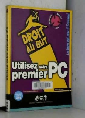 Utiliser votre premier PC