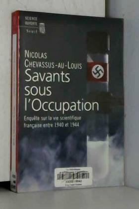 Savants sous l'Occupation :...