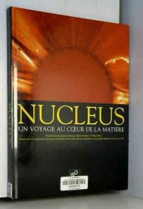 Nucleus : Un voyage au...