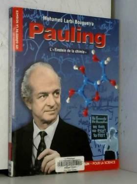 Pauling : L'Einstein de la...