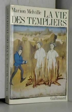 La vie des Templiers
