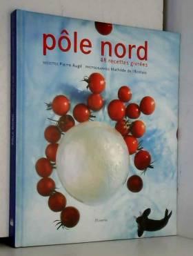 Pôle Nord : 48 recettes...