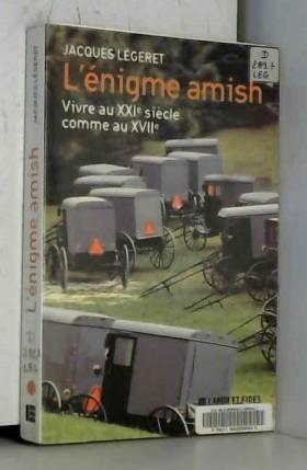 L'énigme amish : Vivre au...