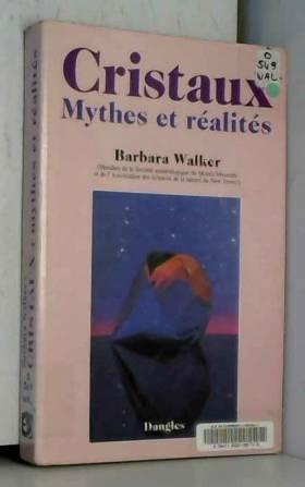 Cristaux : Mythes et réalités