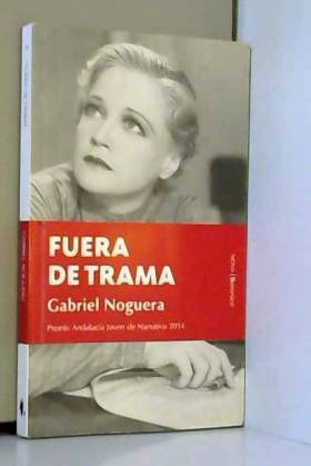 Gabriel Noguera - Fuera de trama