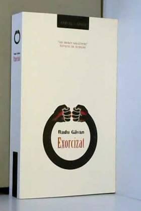 RADU GAVAN - EXORCIZAT