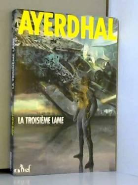 Ayerdhal - La troisième lame : Suivi de Pollinisation