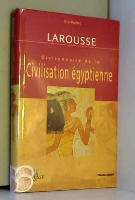 Guy Rachet - Dictionnaire de la civilisation égyptienne
