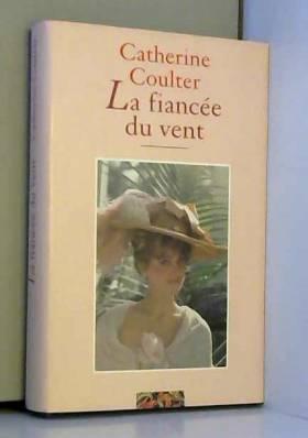 Catherine Coulter - La fiancée du vent