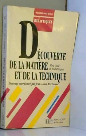 Aline Coué, Jean-Louis Martinand et Michel Vignes - Découverte de la matière et de la technique