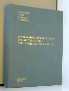 Mozziconacci Boisse Lemonnier Charpentier - Les maladies métaboliques des acides aminés avec arriération mentale