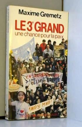 Gremetz - Le 3e grand : une chance pour la paix
