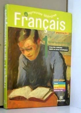 Florence Randanne et Collectif - Francais 1e séries technologies livre unique : Programme 2011