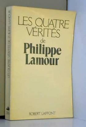 Philippe Lamour - Les Quatre vérités